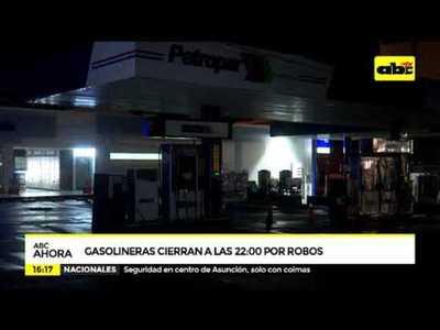 Gasolineras cierran a las 22 por robos