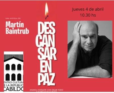 """""""Descansar en Paz"""" de Martín Baintrub será presentado este jueves en el Cabildo"""