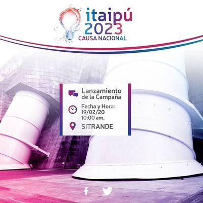 Lanzamiento de la campaña 'Itaipú 2023, Causa Nacional'