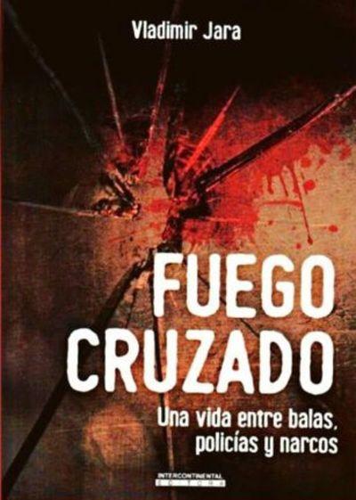 """Vladimir Jara presenta hoy su libro """"Fuego cruzado"""""""