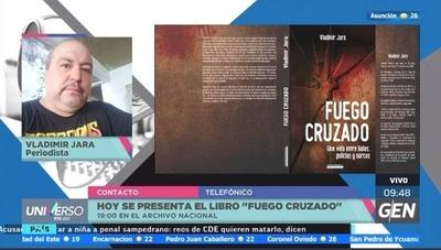 """HOY / Hoy se presenta el libro """"Fuego Cruzado"""""""