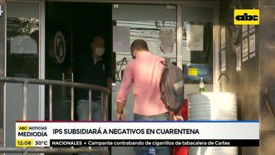 IPS subsidiará a negativos que vayan a cuarentena