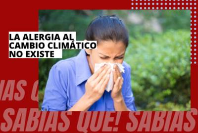 ¡Sabías que! La alergia al cambio climático no existe