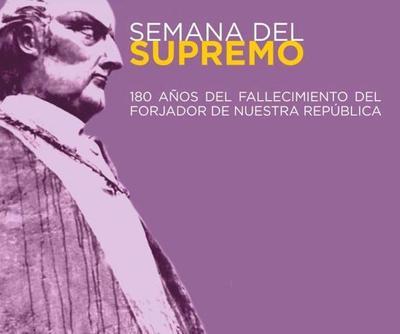 Conmemorarán el 180o. aniversario de la muerte de El Supremo Dictador