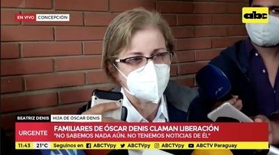 Hija de Oscar Denis reitera pedido de liberación