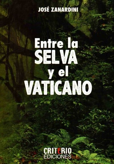 Entre la selva y el Vaticano: novela de José Zanardini