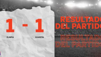 Reparto de puntos en el empate a uno entre Olimpia y Guaireña