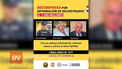 GOBIERNO OFRECE MILLONARIA RECOMPENSA POR INFORMACIÓN DE SECUESTRADOS
