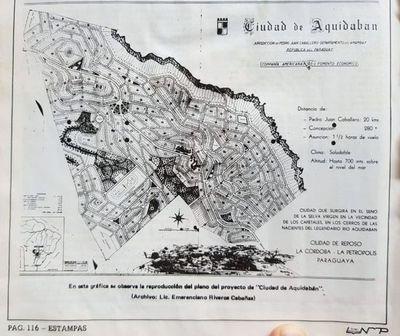 """História : """"Ciudad de Aquidaban"""": Antes de la ciudad de Cerro Corá ya había un plan para una nueva Petrópolis en Chirigüelo"""