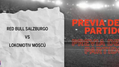 Por la Grupo A – Fecha 1 se enfrentarán Red Bull Salzburgo y Lokomotiv Moscú