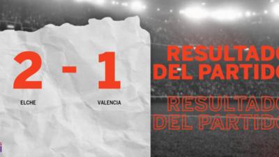 Con la mínima diferencia, Elche venció a Valencia por 2 a 1