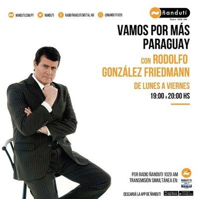 Vamos por más Paraguay con Rodolfo González Friedmann