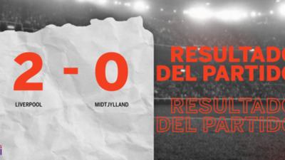 En su casa, Liverpool venció a Midtjylland por 2 a 0