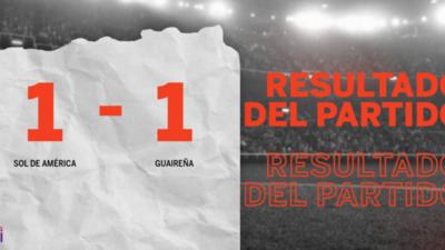 Sol de América y Guaireña se reparten los puntos y empatan 1-1