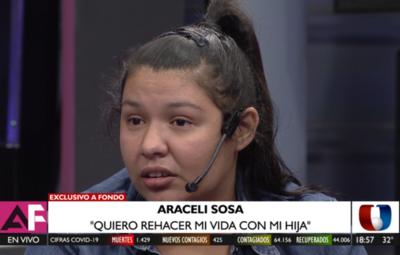 "Araceli Sosa: ""Me robaron la dignidad"""