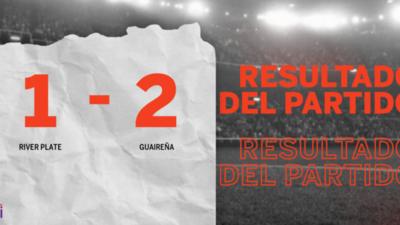 A Guaireña le alcanzó con un gol para vencer por 2 a 1 a River Plate