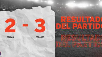 En un partido increíble, Ecuador le ganó a Bolivia por 3 a 2