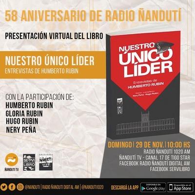 """En el 58 aniversario de Radio Ñandutí, lanzan el libro """"Nuestro Único Líder"""", entrevistas de Humberto Rubin"""