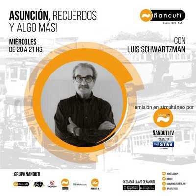 Asunción, recuerdos y algo más con Luis Schwartzman