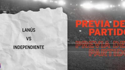Lanús recibirá  a Independiente por la Llave S1