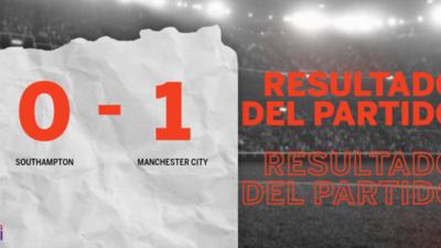 A Manchester City no le sobró nada, pero venció a Southampton en su casa por 1 a 0