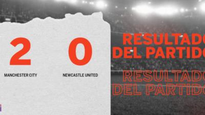 Manchester City le ganó con claridad a Newcastle United por 2 a 0