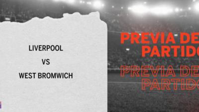 Liverpool enfrenta a West Bromwich buscando seguir en la cima de la tabla