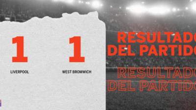 Liverpool y West Bromwich se repartieron los puntos en un 1 a 1