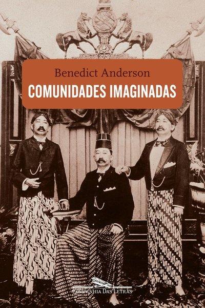 Benedict Anderson y el anti-nacionalismo ingenuo
