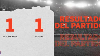 Real Sociedad y Osasuna se repartieron los puntos en un 1 a 1