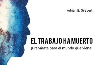 """Presentan el libro """"El trabajo ha muerto: ¡Prepárate para el mundo que viene!"""""""