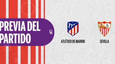 Atlético de Madrid recibirá  a Sevilla por la Fecha 1