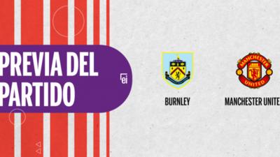 Por la Fecha 1 se enfrentarán Burnley y Manchester United
