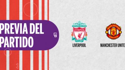 Liverpool recibe a Manchester United por el clásico inglés