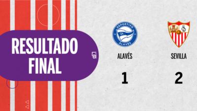 A Sevilla le alcanzó con un gol para vencer por 2 a 1 a Alavés