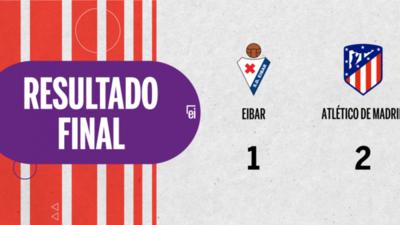 Con doblete de Luis Suárez, Atlético de Madrid derrotó a Eibar