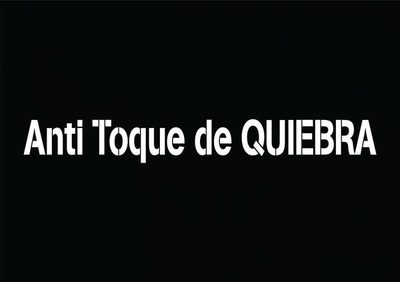 Anti toque de QUIEBRA
