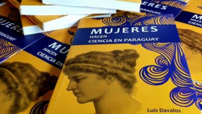 """Lanzan el libro """"Mujeres hacen Ciencia en Paraguay"""""""
