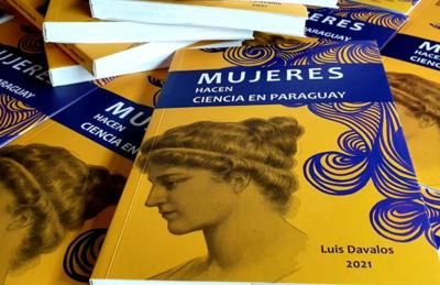 """Este jueves se lanzará el libro """"Mujeres hacen Ciencia en Paraguay"""""""