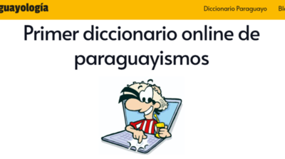 """""""Paraguayología"""" el diccionario para entender nuestra forma de hablar"""