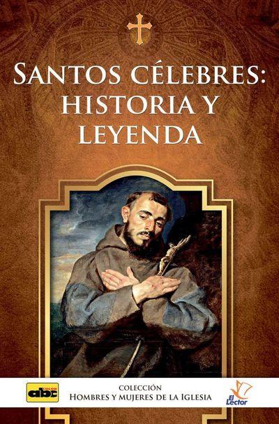 Santos célebres: historia y leyenda