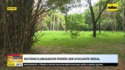 Botánico: Abusador podría ser atacante serial