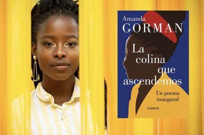 La colina que ascendemos: el libro de la poeta Amanda Gorman llega en español