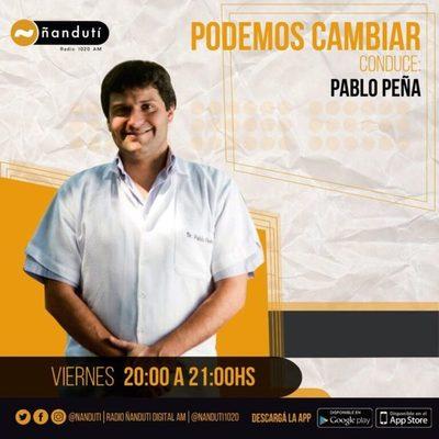 Podemos Cambiar con el doctor Pablo Peña