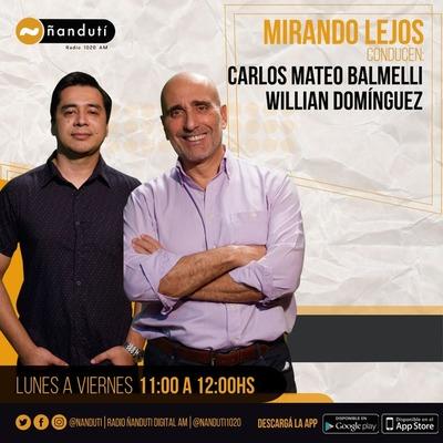 Mirando Lejos con Carlos Mateo Balmelli y Willian Dominguez