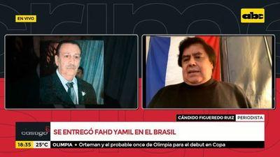 Se entregó Fahd Yamil en el Brasil