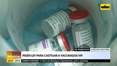 Piden ley para castigar a vacunados VIP