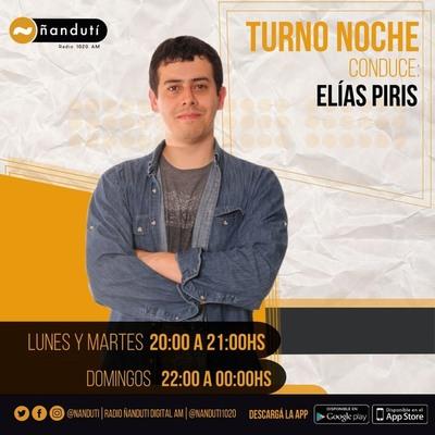 Turno Noche con Elías Piris Turno Noche con Elías Piris