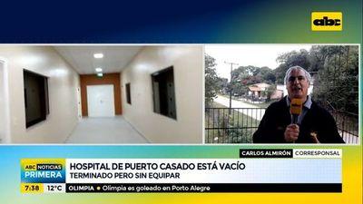 Hospital de Puerto Casado, terminado pero sin equipamientos ni médicos