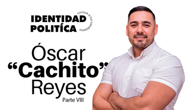 "Identidad política: Óscar ""Cachito"" Reyes (Parte VIII)"